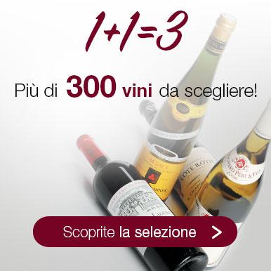 1+1=3: più di 300 vini da scegliere!