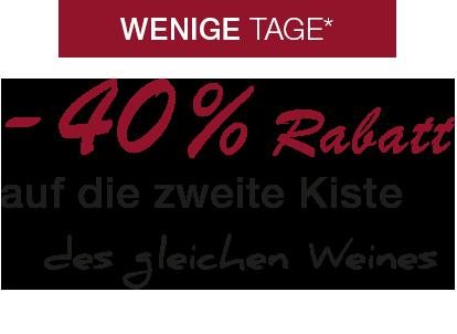 -40% auf die 2. Kiste des gleichen Weines