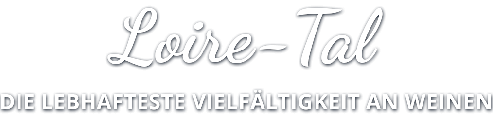 Loire-Tal : Die lebhafteste Vielfältigkeit an Weinen