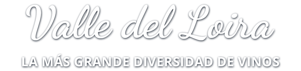 Valle del Loira : La más grande diversidad de vinos