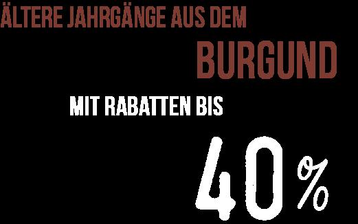 Ältere Jahrgänge aus dem Burgund mit Rabatten bis 40%