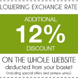 Lowering exchange rate Additional -12% discount on the whole website deducted from your basket (including special offers and primeur wines)